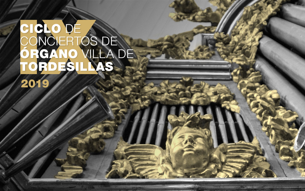IX CICLO DE CONCIERTOS DE ÓRGANO VILLA DE TORDESILLAS